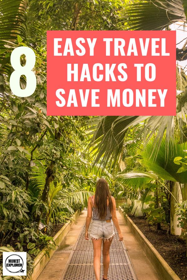 Easy Travel Hacks to Save Money - Honest Explorer
